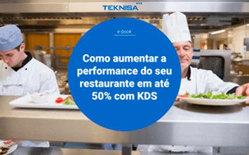Como aumentar a performance de seu restaurante com o KDS