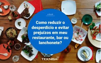 Como reduzir o desperdício e evitar prejuízos em meu restaurante, bar, ou lanchonete?