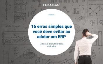 16 erros simples que você deve evitar ao adotar um ERP