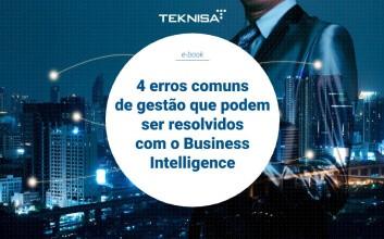 4 erros comuns de gestão que podem ser resolvidos com o Business Intelligence