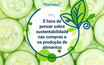 Capa para o e-book É hora de pensar sobre sustentabilidade nas compras e na produção de alimentos