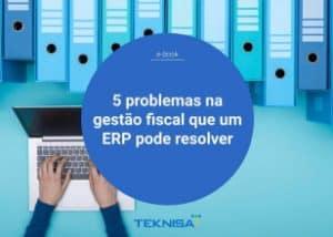 Capa para o ebook 5 Problemas na gestão fiscal que um ERP pode resolver