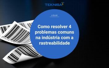 E-book Como resolver 4 problemas comuns na indústria com a rastreabilidade
