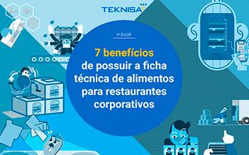 e-book 7 benefícios da ficha técnica de alimentos para restaurantes corporativos
