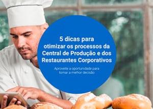 5 dicas para otimizar os processos da Central de Produção e dos Restaurantes Corporativos 2