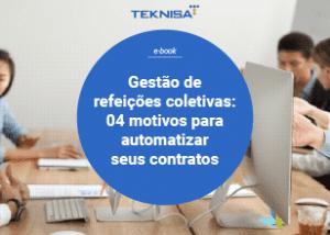 Gestão de refeições coletivas: 04 motivos para automatizar seus contratos 1